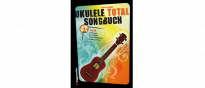 Ukulele total das Songbuch