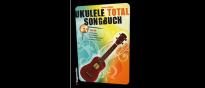 Ukulele total das Songbuch